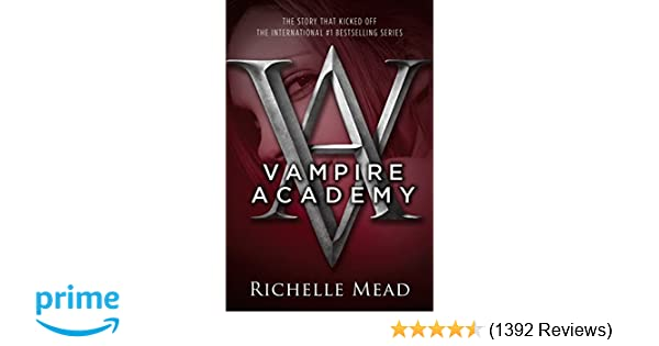 Vampire Academy Richelle Mead 9781595141743 Books