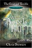 Where Angels Fall: The Great and Terrible, Vol. 2 (Great and the Terrible)