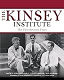 img - for The Kinsey Institute: The First Seventy Years (Well House Books) book / textbook / text book