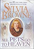 All Pets Go to Heaven The Spiritual Lives of the Animals We Love (large print