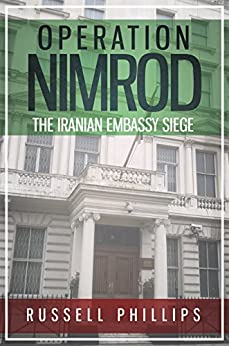 Operation Nimrod: The Iranian Embassy Siege by [Phillips, Russell]