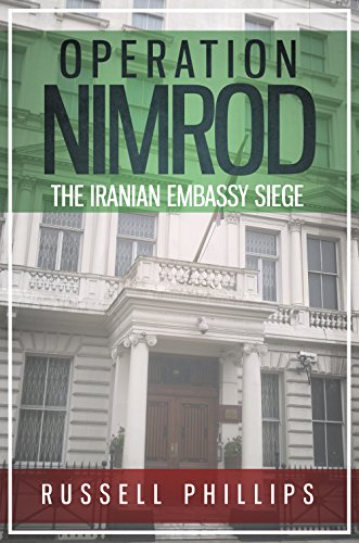 Operation Nimrod: The Iranian Embassy Siege by Russell Phillips ebook deal