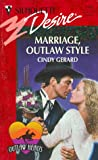 Marriage, Outlaw Style, Cindy Gerard, 0373761856