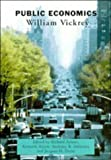 img - for Public Economics: Selected Papers by William Vickrey (Caci) book / textbook / text book