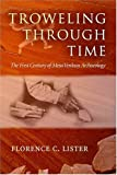 Troweling Through Time, Florence C. Lister, 0826335020