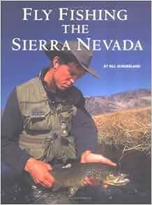 Fly fishing the sierra nevada bill sunderland for Fly fishing nevada