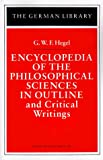 Encyclopedia of the Philosophical Sciences in Outline and Critical Writings, Hegel, Georg Wilhelm Friedrich, 0826403409