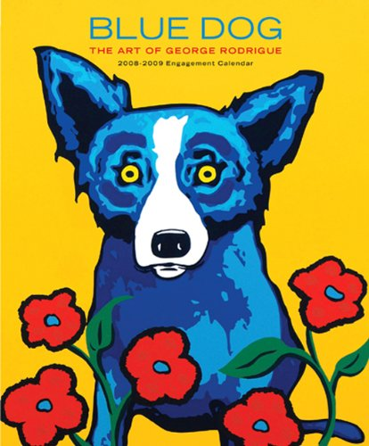Blue Dog: The Art of George Rodrigue 2008-2009 Engagement Calendar