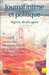 Journal intime et politique : Algérie, 40 ans après