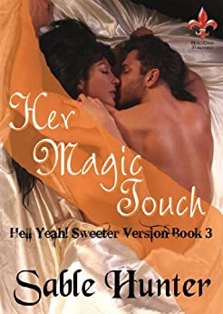 Her Magic Touch - Sweeter Version (Hell Yeah! Sweeter Version Book 3) by [Hunter, Sable]