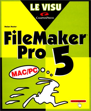 FileMaker Pro 5 Broché – 21 septembre 2000 Nolan Hester CampusPress 2744009490 Bureautique