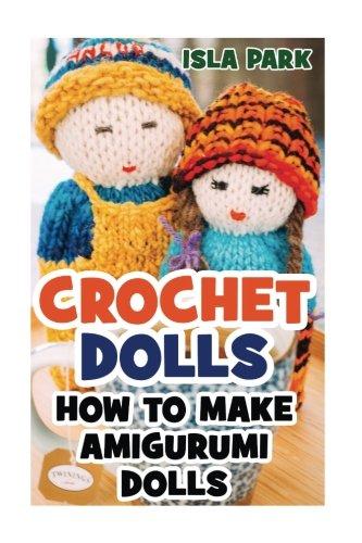 Download Crochet Dolls: How To Make Amigurumi Dolls pdf