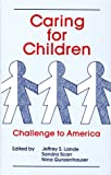 Caring for the Children : Challenge to America, , 080580255X
