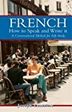 img - for French: How to Speak and Write It (Dover Language Guides French) (English and French Edition) book / textbook / text book