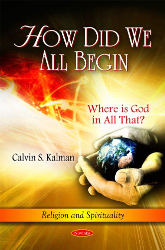 How Did We All Begin: Where Is God in All That? (Religion and Spirituality)