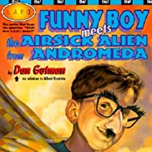 Funny Boy Meets the Airsick Alien from Andromeda Audiobook by Dan Gutman Narrated by Ray Chase