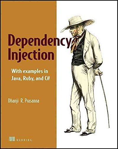 [(Dependency Injection : with Examples in Java, Ruby, and C#)] [By (author) Dhanji R. Prasanna] published on (August, 2009)