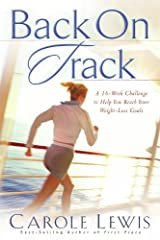 Back on Track: A 16-Week Challenge to Help You Reach Your Weight-Loss Goals (First Place) Paperback