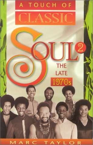 A Touch of Classic Soul 2 : The Late 1970s (Vol 2)