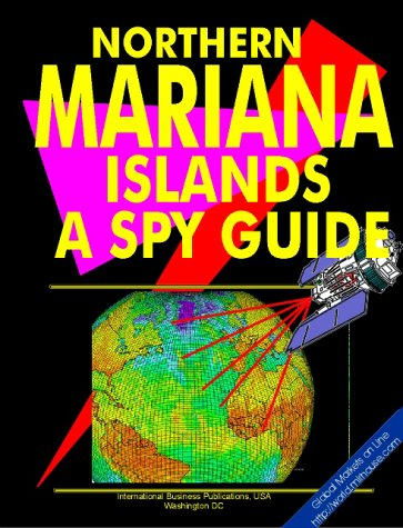 "Northern Mariana Islands: A ""Spy"" Guide (World ""Spy"" Guide Library)"