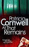 Front cover for the book All That Remains by Patricia Cornwell