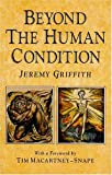 Beyond the Human Condition, Jeremy Griffith, 0646039946