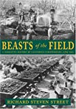 Beasts of the Field, Richard S. Street, 0804738807