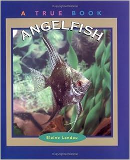Book Angelfish (True Books: Animals)