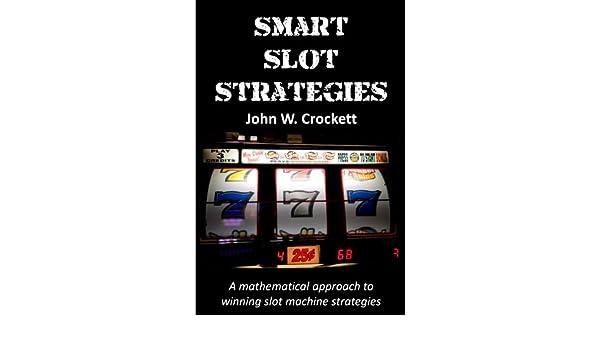 Smart Slot Strategies (English Edition) eBook: John W. Crockett: Amazon.es: Tienda Kindle