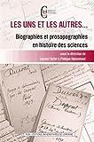 Les uns et les autres... : Biographies et prosographies en histoire des sciences