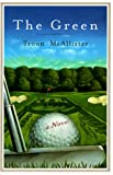 The Green, Troon McAllister, 0385494599