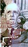 The Gaullist Attack on Canada, 1967-1997, Bosher, J. F., 0773518088