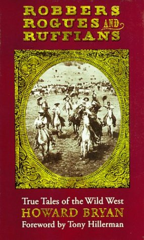 Robbers Rogues and Ruffians: True Tales of the Wild West