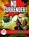 """No Surrender!: Six Action-packed Adventures from """"War Picture Library"""" (Six of the Best)"""