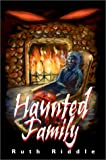 Haunted Family, Ruth Riddle, 0595651003