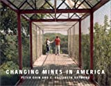 Changing Mines in America, Peter Goin and C. Elizabeth Raymond, 1930066120