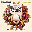 A Guide to Being Born Audiobook by Ramona Ausubel Narrated by Cassandra Campbell, Kirby Heyborne
