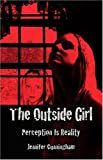 The Outside Girl, Jennifer Cunningham, 1413758312