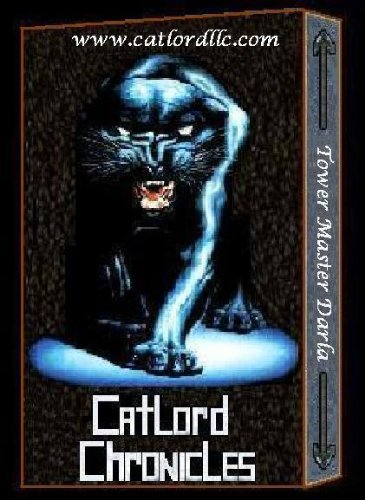 Catlord Chronicles- Tower Master Darla Book # 4