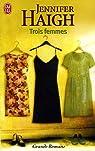 Trois femmes par Haigh