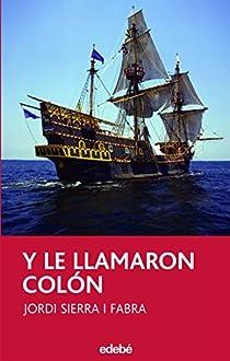 Y le llamaron Colón par Sierra i Fabra