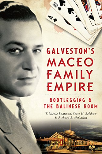 Galveston's Maceo Family Empire: Bootlegging & the Balinese Room (True Crime) (Balinese Hat)