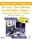 The Java(TM) Class Libraries: Supplement for the Java(TM) 2 Platform, v1.2; Parts A and B(Volume 1, Standard Edition)