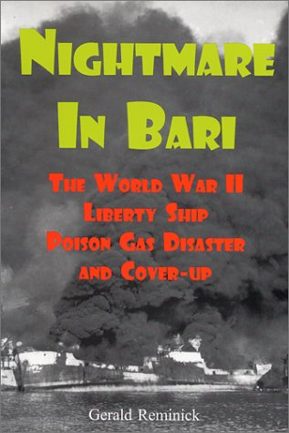 Nightmare in Bari: The World War II Liberty Ship Poison Gas Disaster and Coverup