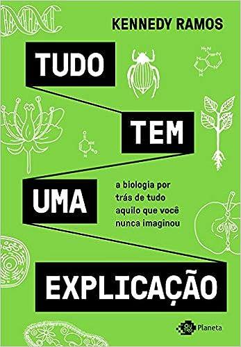56f5a6f1f1e Tudo tem uma explicação  A biologia por trás de tudo aquilo que você nunca  imaginou - 9788542213669 - Livros na Amazon Brasil