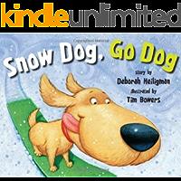 Snow Dog, Go Dog (English Edition)