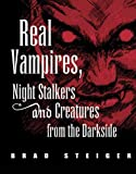 Real Vampires, Night Stalkers and Creatures from the Darkside