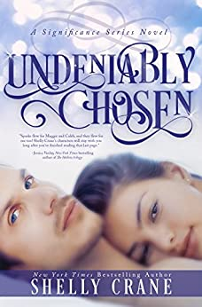 Undeniably Chosen: A Significance Novel - Book 6 (Significance Series) by [Crane, Shelly]