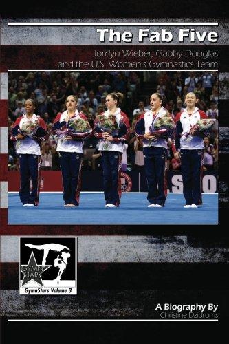 The Fab Five  Jordyn Wieber  Gabby Douglas  And The U S  Womens Gymnastics Team  Gymnstars Volume 3