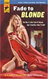 Fade to Blonde (Hard Case Crime (Mass Market Paperback))